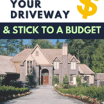 how to landscape your driveway - where to begin and how to stick to a budget