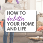 How To Declutter Your Life And Home - Pinterest Pin